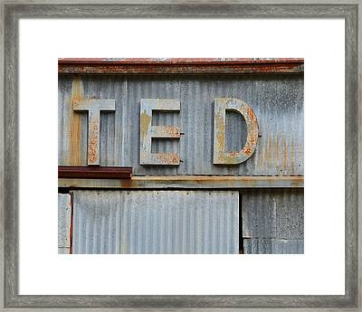 Ted Rusty Name Sign Art Framed Print by Nikki Marie Smith