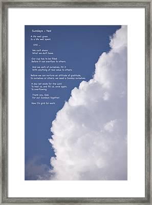 Thanks For Sundays Framed Print