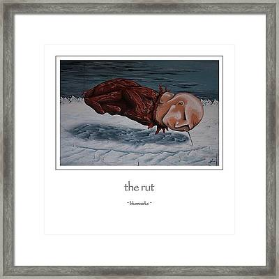 ...the Rut Framed Print