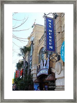 The Wax Museum At Fishermans Wharf . San Francisco California . 7d14243 Framed Print