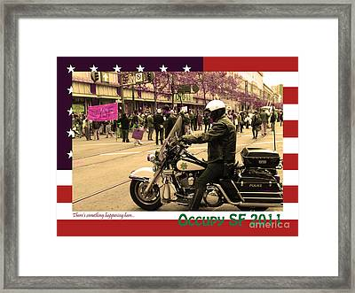 Theres Something Happening Here . Occupy Sf 2011 . Version 2 Framed Print by Wingsdomain Art and Photography