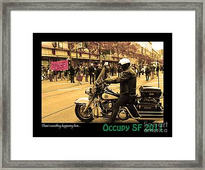 Theres Something Happening Here . Occupy Sf 2011 Framed Print