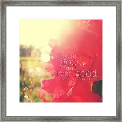 thou Art Good, And Doest Good... Framed Print
