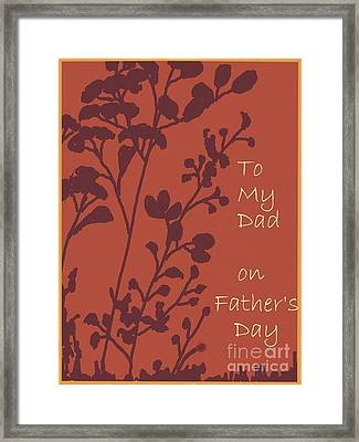 To My Dad On Fathers Day Framed Print