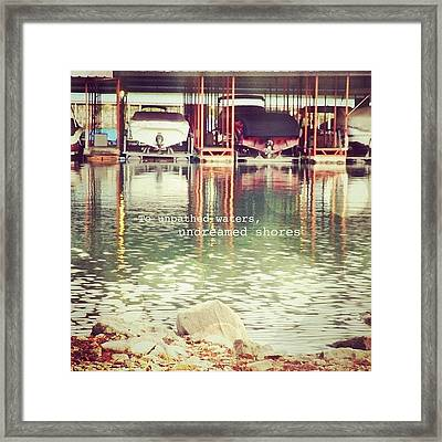 To Unpathed Waters, Undreamed Shores Framed Print