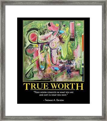 True Worth Framed Print