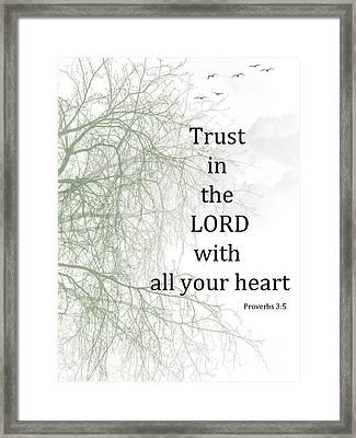 Trust In The Lord Framed Print by Trilby Cole