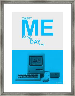 Tweet Me Baby All Night Long Framed Print