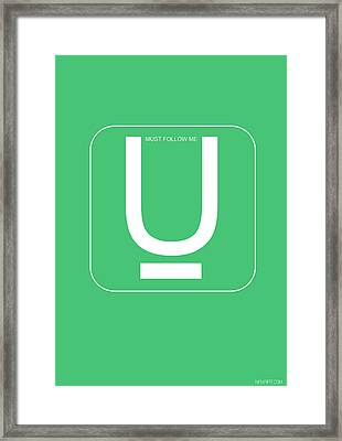 U Must Follow Me Poster Framed Print