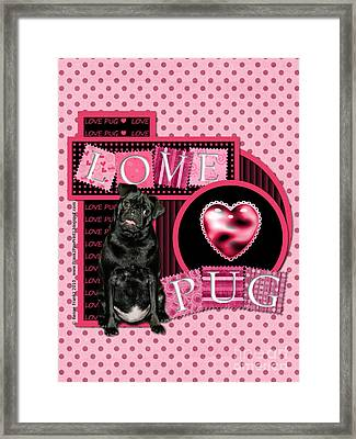 Valentines - Sweetest Day - Love Pug Framed Print by Renae Crevalle