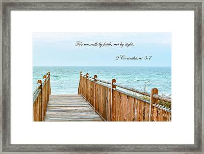 Walk Of Faith With Verse Framed Print by Reflections by Brynne Photography