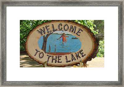 Welcome To The Lake Framed Print by Dakota Sage