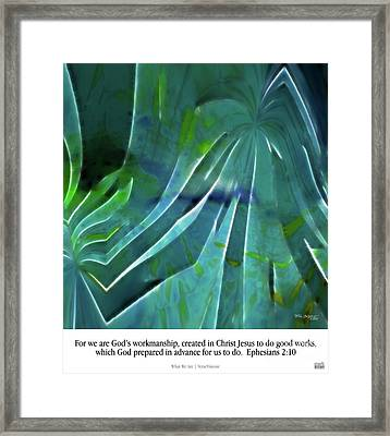 What We Are. Christian Poster Art Framed Print by Mark Lawrence