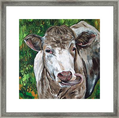 When A Cow Laughs Framed Print by Racquel Morgan