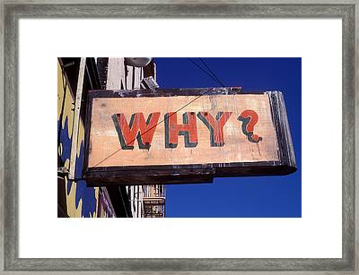 Why Framed Print by Garry Gay