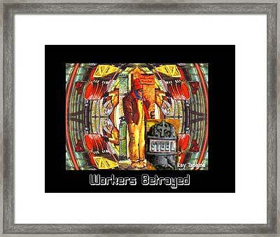Workers Betrayed Framed Print