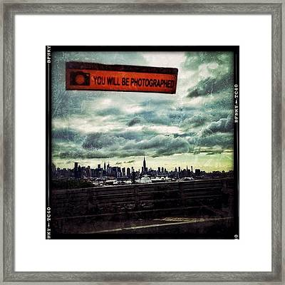 You Will Be Photographed Framed Print