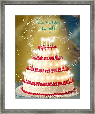 Your Birthday Is Our Gift Framed Print