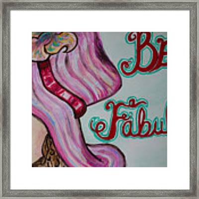Be Fabulous Framed Print by Jacqueline Athmann