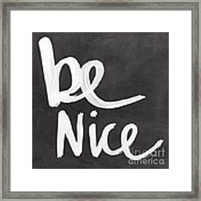 Be Nice Framed Print