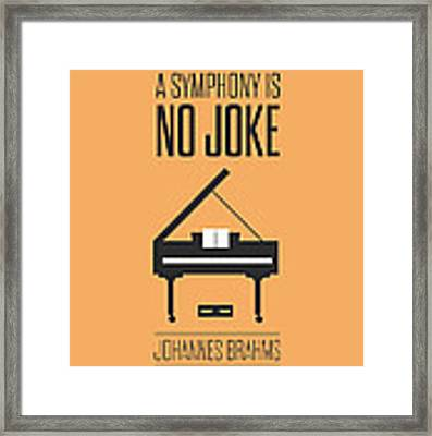 A Symphony Is No Joke Inspirational Quotes Poster Framed Print by Lab No 4 - The Quotography Department