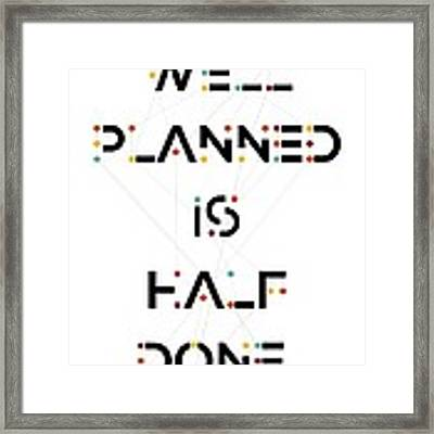 Planned Done Inspire Quotes Poster Framed Print by Lab No 4 - The Quotography Department
