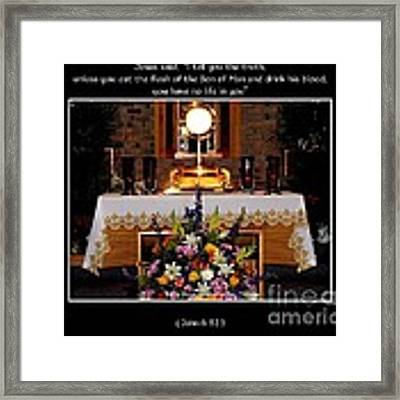 Eucharist Unless You Eat The Flesh Framed Print by Rose Santuci-Sofranko