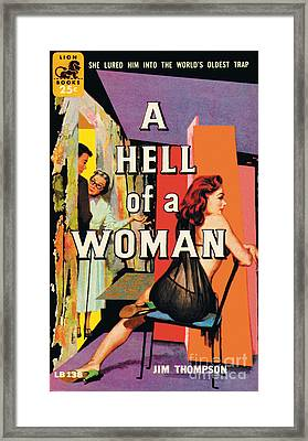 A Hell Of A Woman Framed Print