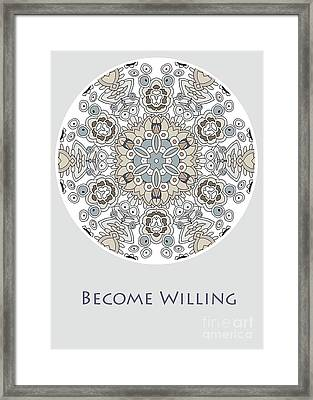 Become Willing Framed Print
