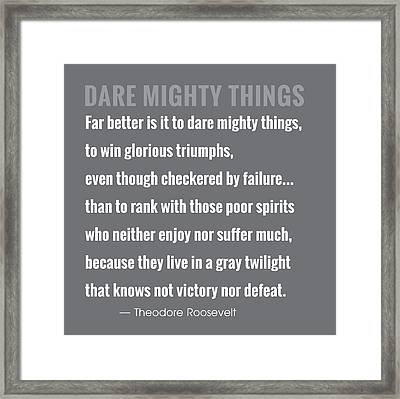 Dare Mighty Things Framed Print