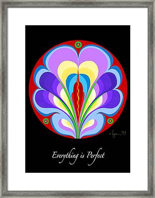 Everything Is Perfect Framed Print by Angela Treat Lyon