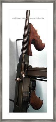 Firearms 1938 Thompson Sub Machine Gun 45cal With Drum Mag Framed Print