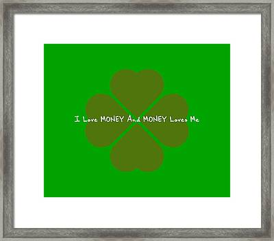 I Love Money And Money Loves Me Framed Print by Affirmation Today