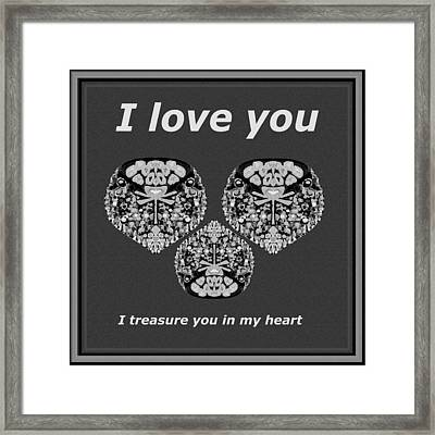 I Love You I Treasure You In My Heart  Framed Print