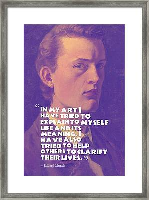 Inspirational Quotes - Edward Munch 11 Framed Print by Celestial Images