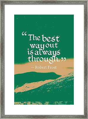 Inspirational Timeless Quotes - Robert Frost Framed Print