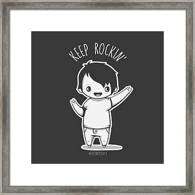 Keep Rocking Framed Print