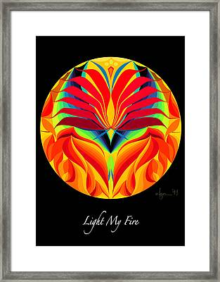 Light My Fire Framed Print