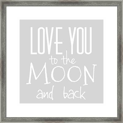 Love You To The Moon And Back Framed Print