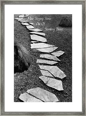 Make Stepping Stones Out Of Stumbling Blocks Framed Print by Rianna Stackhouse