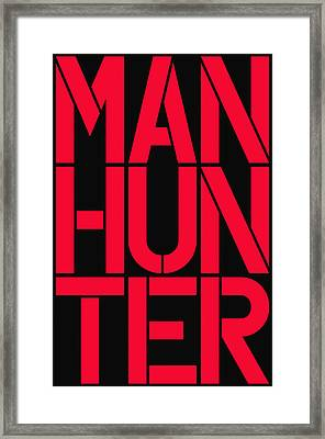 Manhunter Framed Print
