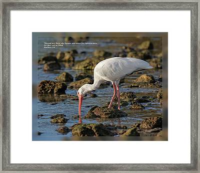 Framed Print featuring the photograph Matthew 5 6 by Dawn Currie