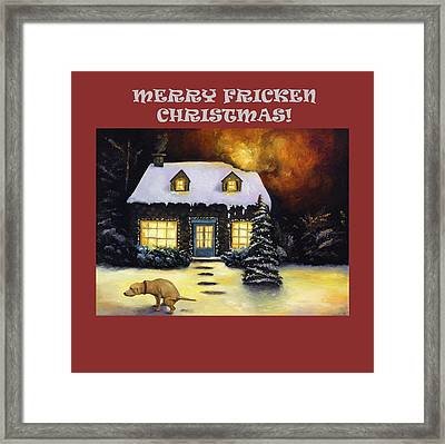 Merry Fricken Christmas  Framed Print by Leah Saulnier The Painting Maniac