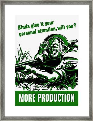 More Production -- Ww2 Propaganda Framed Print