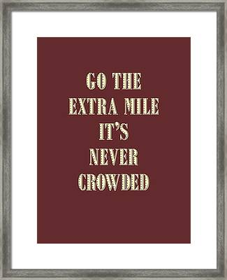 Motivational - Go The Extra Mile It's Never Crowded D2 Framed Print