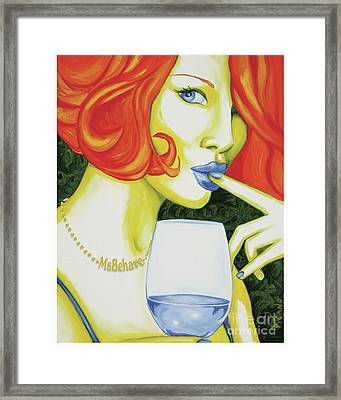 Ms Behave Framed Print by Holly Picano