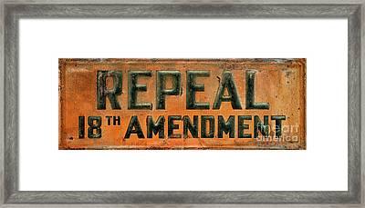 Repeal 18th Amendment Sign Framed Print by Jon Neidert