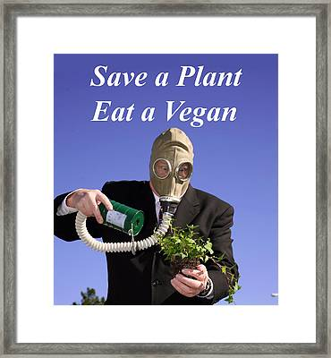 Save A Plant Eat A Vegan Framed Print by Michael Ledray