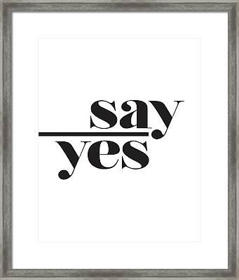 Say Yes Framed Print
