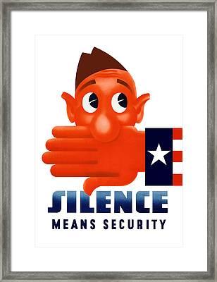 Silence Means Security Framed Print